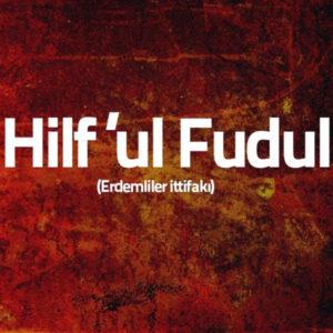 Hılfü'l-Fudûl nedir?