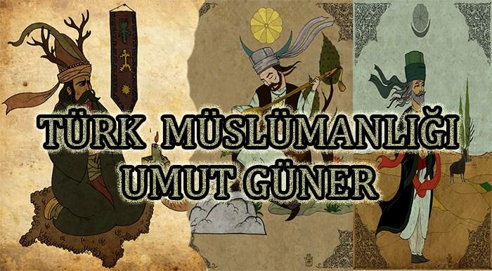 Türk Müslümanlığı ve Türk Dinî Tarihçesi