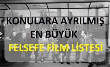 Felsefi Film Listesi - Konulara Göre Ayrılmış En Büyük Felsefe Film Listesi