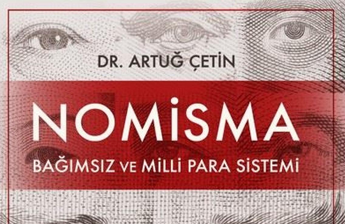 Artuğ Çetin'in kitapları ve eserleri neler? Nomisma Milli Para Kitabı! Dr. Artuğ Çetin Geleceğin Para Düzeni!
