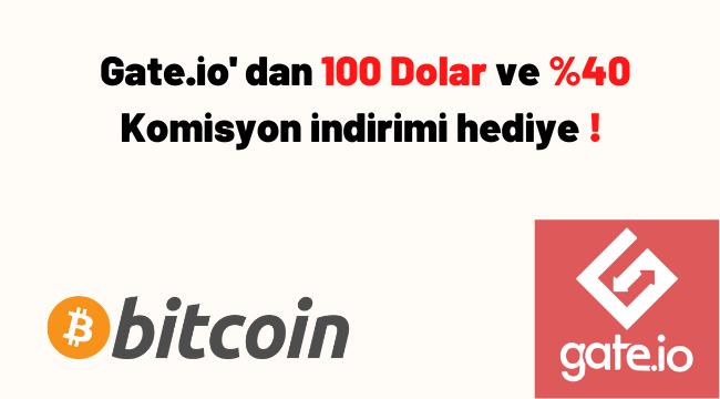Kripto Para Borsası Gate.io'dan 100 USD!